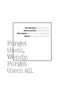 Forget them, Wendy. Forget them all. 1